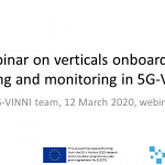Webinar on verticals onboarding, testing and monitoring in 5G-VINNI